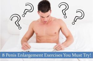 8 penis enlargement exercises